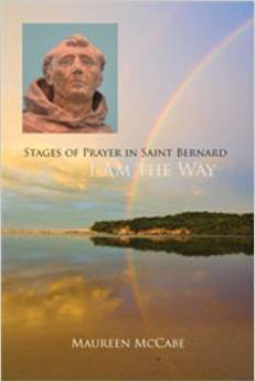 I Am the Way:Stages of Prayer in Saint Bernard