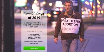 40 Days for Life Will Present: The First 90 Days of 2019 Jan. 10