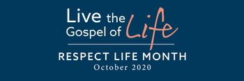 Celebrating Respect Life Month – October 7, 2020 – 2:00 p.m.