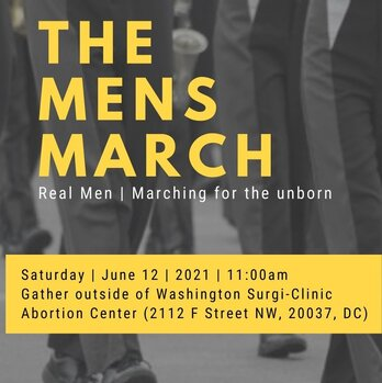 The National Men's March to End Abortion - June 12th in DC