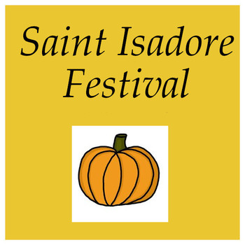 Saint Isadore Festival - Saturday, Oct 27th