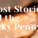 Ghost Stories and The Lucky Penny