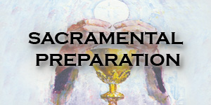 Sacramental Preparation