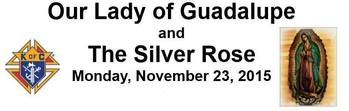 Our Lady of Guadalupe and The Silver Rose