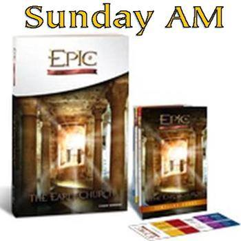 Sunday AM Bible Study - EPIC: The Early Church
