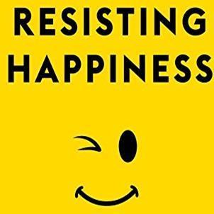 Be Happy, Be Holy: Review of 'Resisting Happiness'
