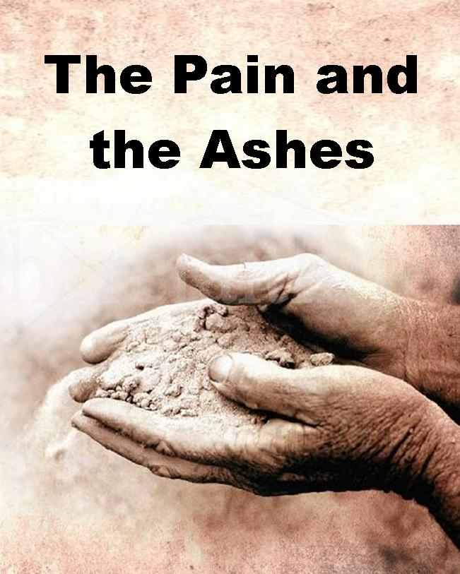 The Pain and the Ashes