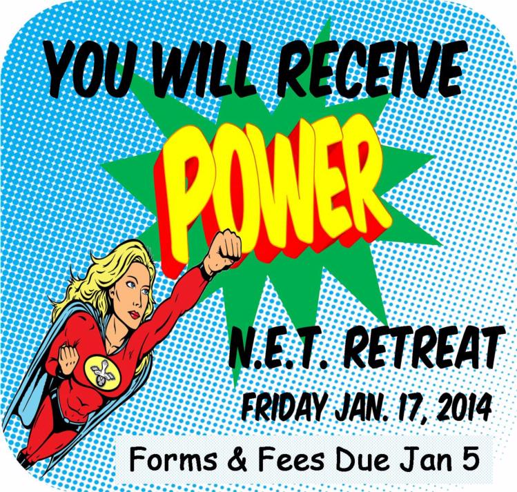 High School N.E.T Retreat form deadline