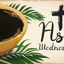 Ash Wednesday ***Update****