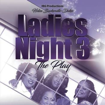 LADIES NIGHT 3 The Play