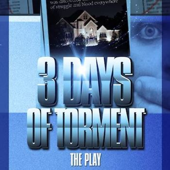 """3 Days of Torment"" - the play"