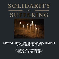 A Day of Prayer for Persecuted Christians #SolidarityInSuffering