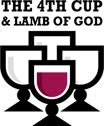 The Fourth Cup and Lamb of God