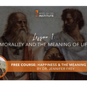 "Watch Lesson #1: ""Morality and the Meaning of Life"""