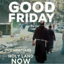 Good Friday Holy Land Collection Moved to Sunday September 13th