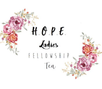 H.O.P.E. Women's Fellowship Tea - Sunday, April 14