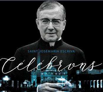 Feast of St. Josemaria Escriva, Founder of Opus Dei - June 13