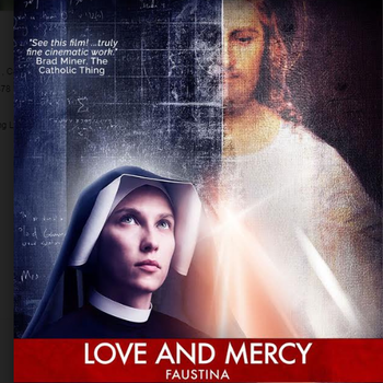 Love And Mercy:Faustina Cancels Theatre Screenings Moves to On Line Streaming April 5 in Canada