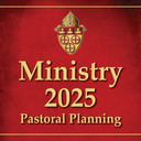 MINISTRY 2025 PASTORAL PLANNING UPDATE 1