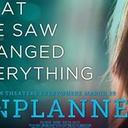 The movie UNPLANNED, which is coming to Carroll