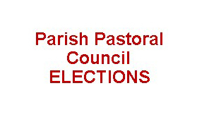 PARISH PASTORAL COUNCIL ELECTIONS