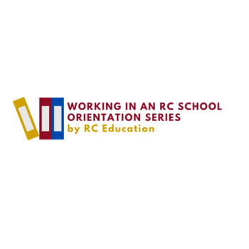 RC Education - Working in an RC School Faculty Orientation Series