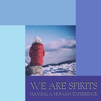 Second Sunday of Lent: We are spiritual beings having a human experience
