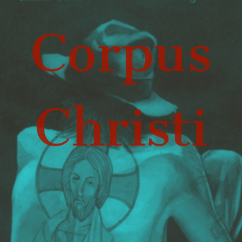 Corpus Christi: Rhythm and Ritual sustain our commitments