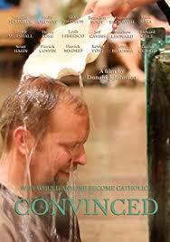 Convinced: A great movie concerning why people come to Faith
