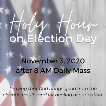 Holy Hour on Election Day