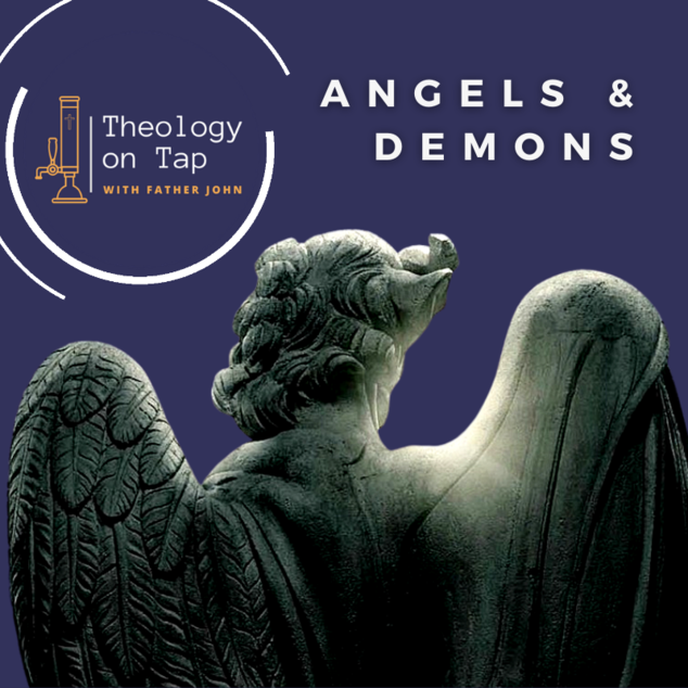 Theology on Tap - Angels and Demons