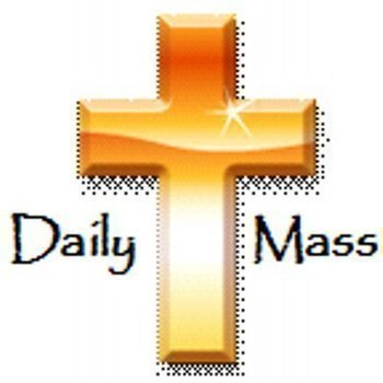 Daily Mass 8:15 am - 9:15 am