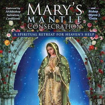 Mary's Mantle Consecration begins