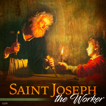 St. Joseph the Worker Feast Day is May 1st