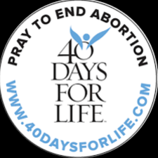 40 Days for Life Sponsored Day this Friday, February 26