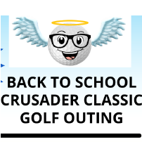 Back to School Crusader Classic Golf Outing