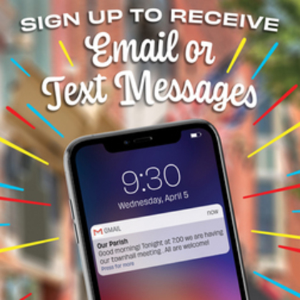 Sign up to Receive Email or Text Messages