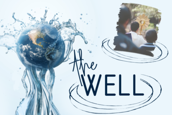 The Well: Prayer & Procession