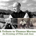 A Tribute to Thomas Merton: An Evening of Film and Jazz