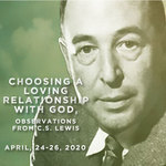 Choosing a Loving Relationship with God, Observations from C.S. Lewis