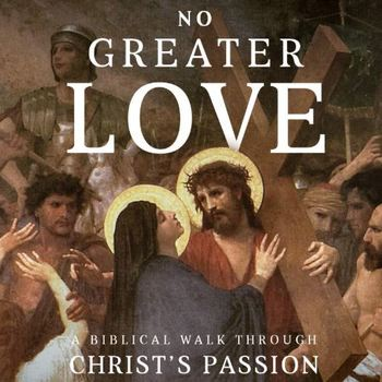 """No Greater Love"" Adult Bible Study (Wednesdays)"