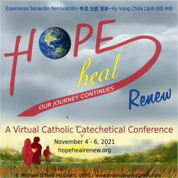 Hope, Heal, Renew - A Virtual Catholic Catechetical Conference