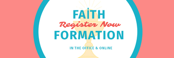 Register for Faith Formation / Registrarte Para la Formación de la fe!