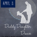Daddy Daughter Dance - April 8