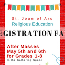 May 5th & 6th - St. Joan of Arc Religious Education Registration Fair