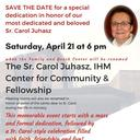 April 21 - Dedication of the Sr. Carol Juhasz, IHM Center for Community and Fellowship