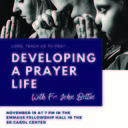 Nov. 18 - Developing a Prayer Life