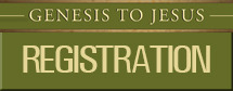 Genesis to Jesus Registration