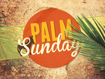 Bulletin Colum for March 25 - Palm Sunday
