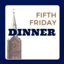 Fifth Friday Dinner - Sept. 29th!